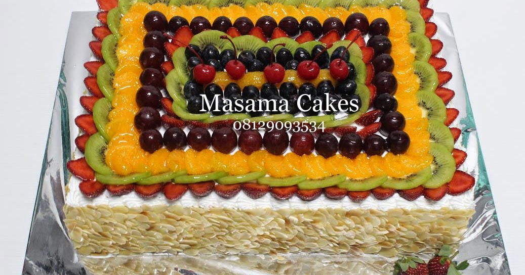 Masama Cakes: Birthday Cake With Fruits Topping Pesanan Mbak Juli...