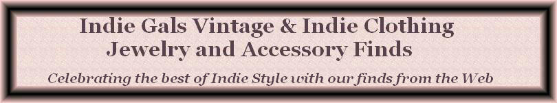 Indie Gals Vintage & Indie Clothing, Jewelry and Accessory Finds