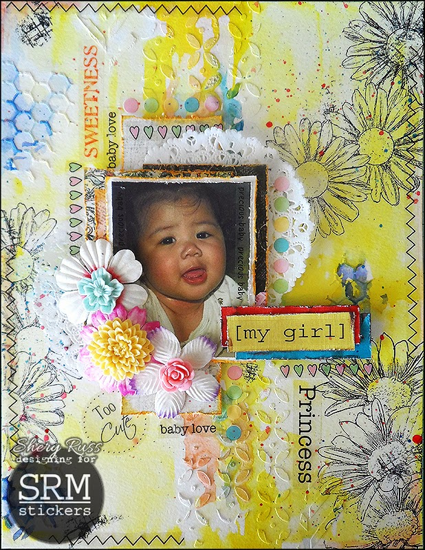SRM Stickers Blog - My Girl Mixed Media Layout by Shery - #mixed media #layout #doilies#borders #stickers #baby #girl