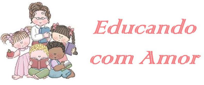 Educando com Amor!
