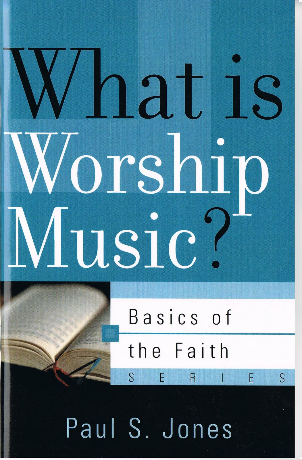 conservative christian book reviews book review of what is worship music by paul s jones
