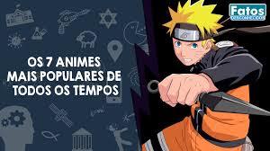 Os 7 animes mais populares