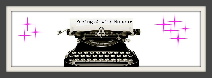 FACING 50 WITH HUMOUR