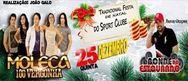 Moleca 100 Vergonha Dia 25 de Dezembro no Sport Club