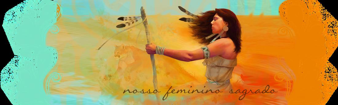 Nosso  Feminino Sagrado