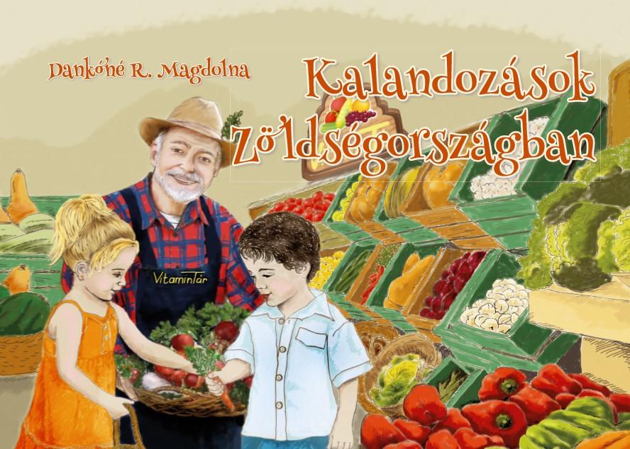MEGJELENT! Kalandozások Zöldségországban - 6. könyvem