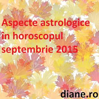 Horoscop septembrie 2015