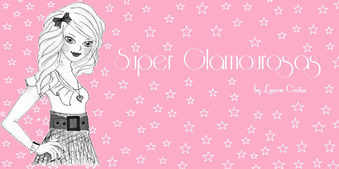 Super Glamourosas / Laura Cintia