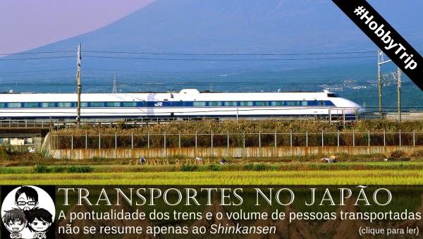 Pocket Hobby - www.pockethobby.com - #HobbyTrip 4 - Transportes no Japão!