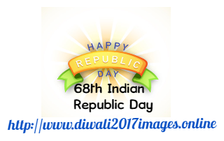 68th Republic day India| 26 January Republic day Images Wallpapers| Republic day Wishes Messages