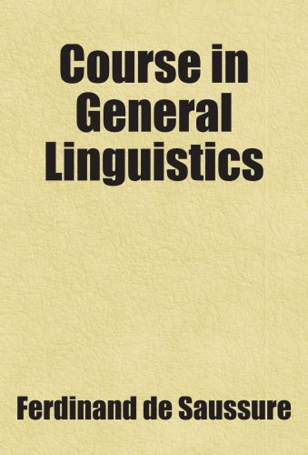 a review of course in general linguistics by ferdinand de saussure
