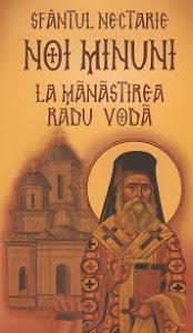 Editura Areopag: Sfantul Nectarie - Noi minuni la Manastirea Radu Voda