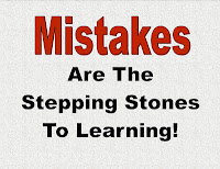 Mistakes are the stepping stones to learning.