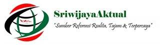 Sriwijaya Aktual  -  Sumber Informasi Realita, Tajam & Terpercaya