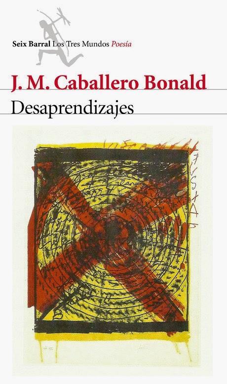LIBRO - Desaprendizajes  J. M. Caballero Bonald (Seix Barral - 17 marzo 2015)  Poesia | Edición papel & ebook kindle