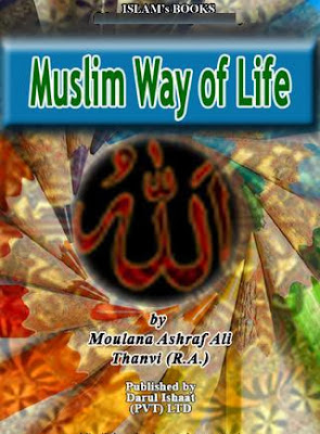 Muslim Way of Life By Maulana Ashraf Ali Thanwi