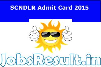 SCNDLR Admit Card 2015
