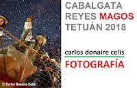 "Sala ""La Cornisa"": Cabalgata Reyes Magos Tetuán 2018, Carlos Donaire Celis"