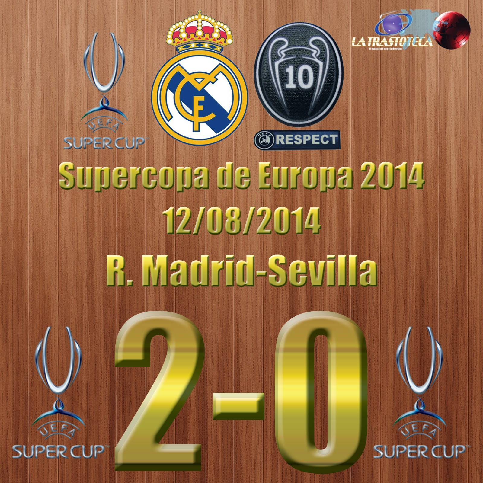 Real Madrid 2 - 0 Sevilla - Real Madrid Campeón Supercopa de Europa - Super Real Madrid.