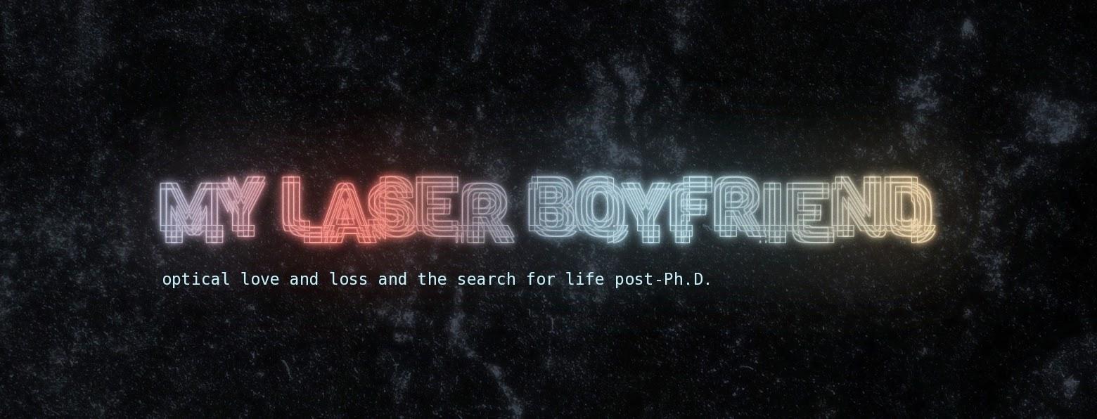 My Laser Boyfriend