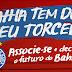 """""""Associe-se e decida o futuro do Bahia!"""""""
