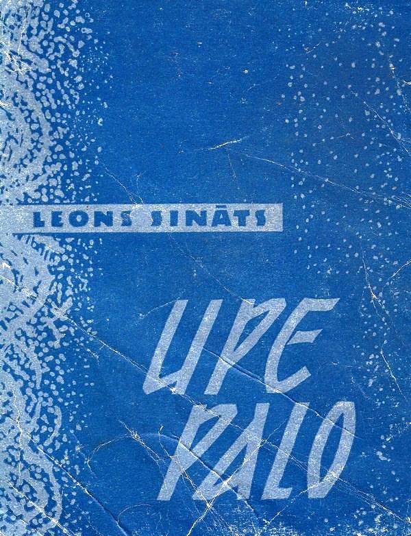 1963. gadā Leonam Sinātam izdeva vienīgo dzejoļu grāmatu ,, Upe palo ''