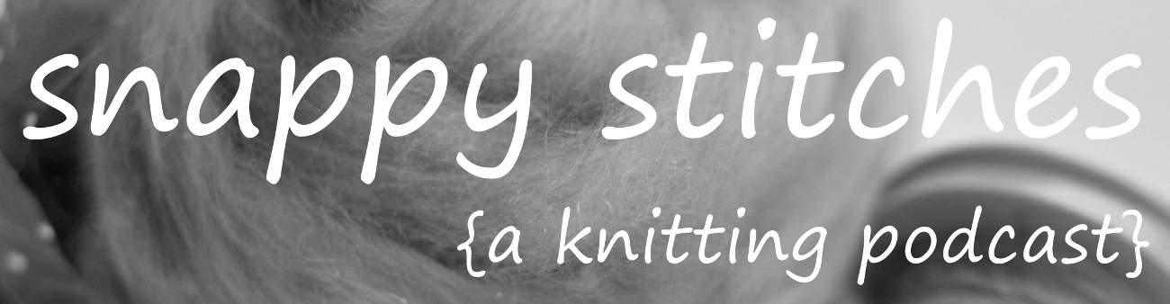Snappy Stitches {a knitting podcast}