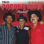 Trio Parada Dura – Original 2012