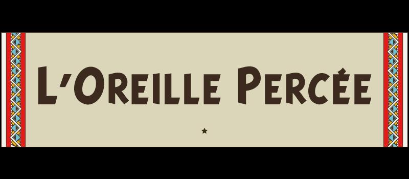L'Oreille Percée