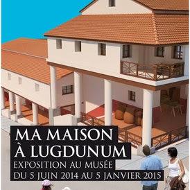 Lyon-Fourvière: Ma Maison à  Lugdunum