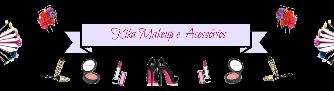 Kika Makeup e Acessórios