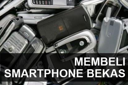 Membeli Smartphone Bekas