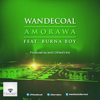 Hot New Music: Wande Coal ft Burna Boy - Amorawa