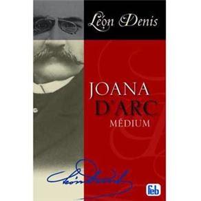 Joana D'Arc  - Médium - por Léon Denis