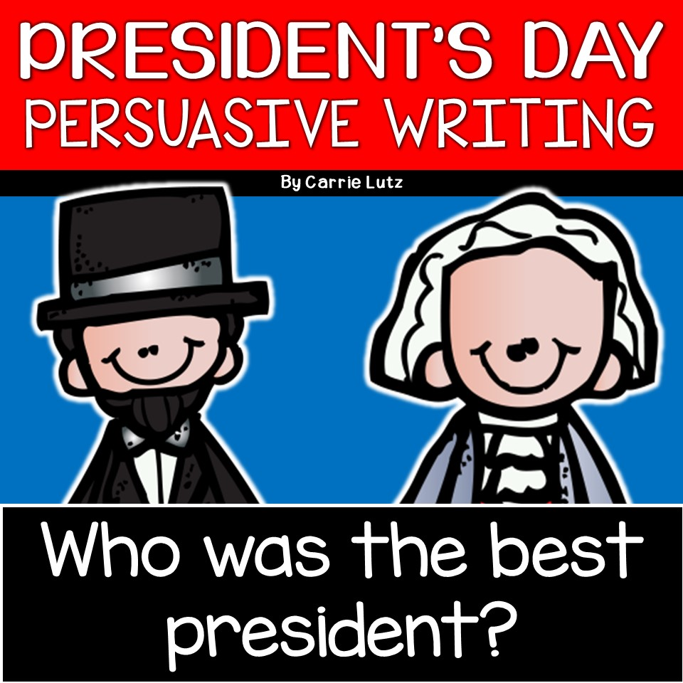President's Day Persuasive Writing
