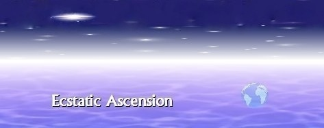 Visit My Ecstatic Ascension Website