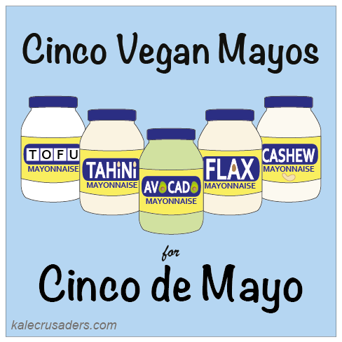 Cinco Vegan Mayos for Cinco de Mayo, Vegan Tofu Mayonnaise, Vegan Tahini Mayonnaise, Vegan Avocado Mayonnaise, Vegan Flax Seed Mayonnaise, Vegan Cashew Mayonnaise, Egg-free Mayonnaise