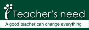 Teacher's need