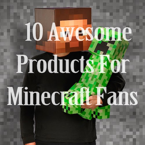 10 Awesome Products For Minecraft Fans