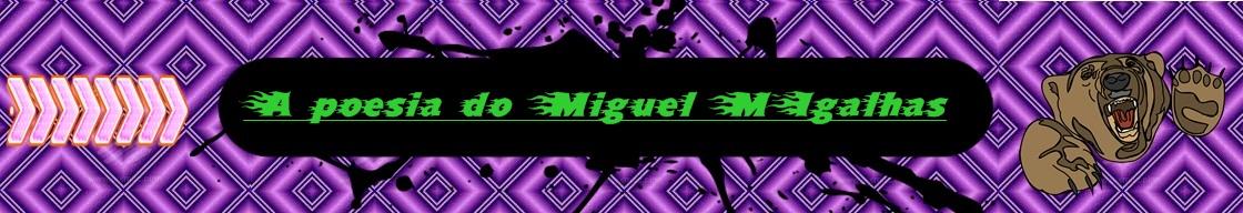 Poesia do miguel migalhas