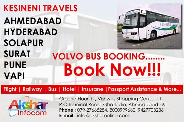 Kesineni Travels Bus Booking 079-27665284, 8000999660, Ahmedabad to Hyderabad Volvo Bus, Ahmedabad to Solapur, Ahmedabad to Surat, Ahmedabad to Pune, Ahmedabad to Vapi, Surat to Hyderabad, Surat to Pune For Booking Call us on 079-27665284, 8000999660 E-mail : info@aksharonline.com