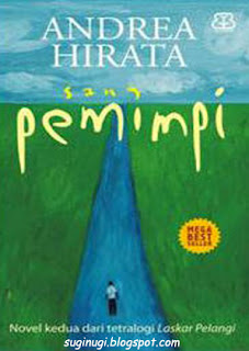 Sang Pemimpi, Karya Andrea Hirata, Andrea Hirata, novel sang pemimpi, tetralogi laskar pelangi, ebook gratis sang pemimpi, ebook gratis