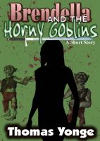 Brendella and the Horny Goblins