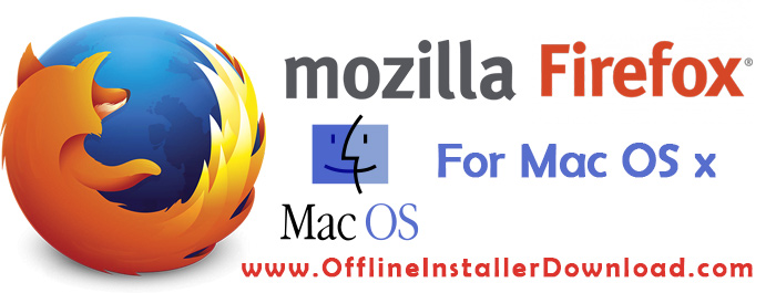 Mozilla Firefox Free Download For Mac Os X