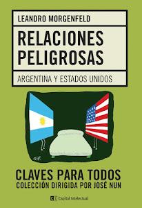 Relaciones Peligrosas. Argentina y Estados Unidos