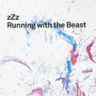 zZz: Running with the Beast