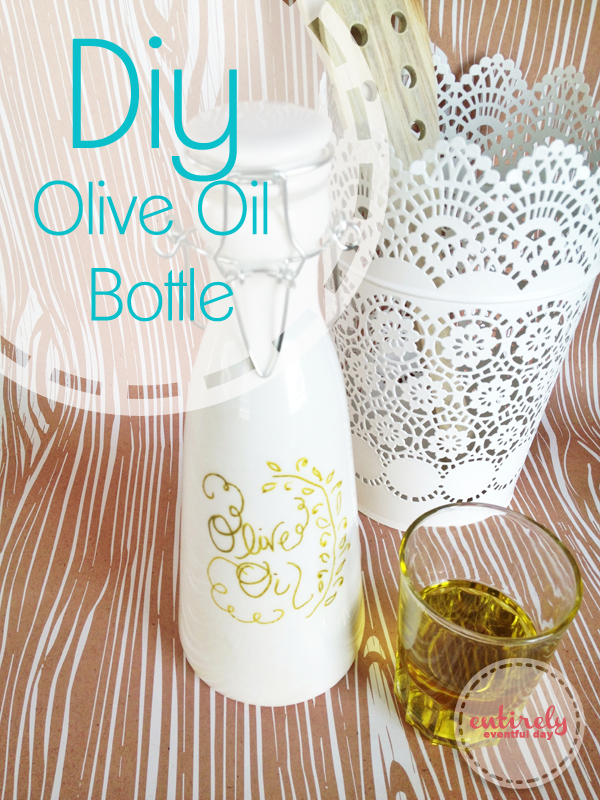 DIY Olive Oil bottle. It's pretty enough to keep out on the counter! entirelyeventfulday.com #bottle #oliveoil
