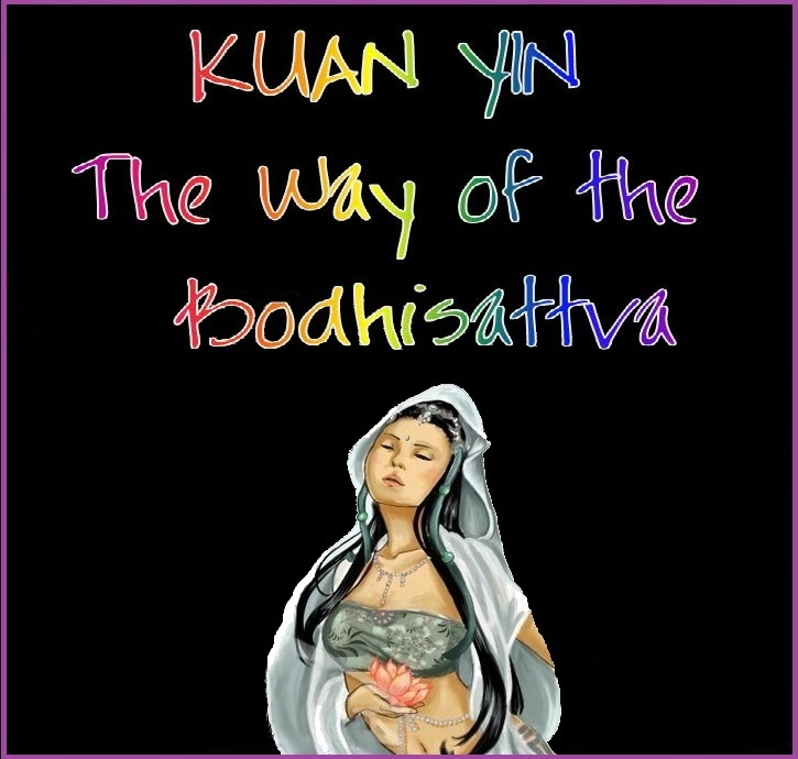 Kuan Yin - The Way of the Bodhisattva