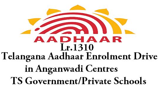 Aadhaar Enrolment Drive,Anganwadi Centres, TS Schools
