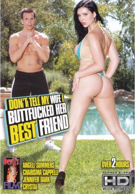 Best Friend And Wife Don't tell my <b>wife</b> i buttfucked her <b>best friend</b> (2011 <b></b>
